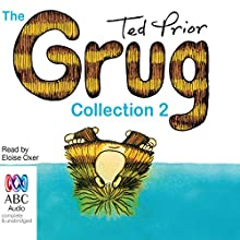 The Grug Collection 2 Audiobook by Ted Prior Narrated by Eloise Oxer