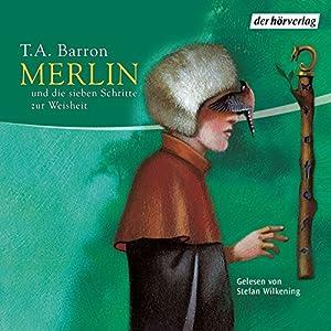 Merlin und die sieben Schritte zur Weisheit (Folge 2) Hörbuch