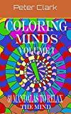 Coloring Minds Volume 1: 60 Mandalas To Relax The Mind