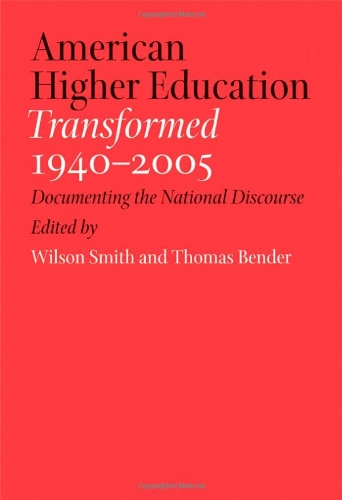 American Higher Education Transformed, 1940-2005: Documenting the National Discourse