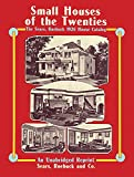 Sears, Roebuck Catalog of Houses, 1926: Small Houses of the Twenties - An Unabridged Reprint