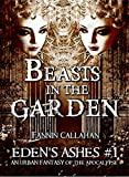 img - for Beasts in the Garden: Eden's Ashes #1: An Urban Fantasy of the Apocalypse book / textbook / text book