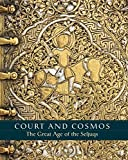 img - for Court and Cosmos: The Great Age of the Seljuqs book / textbook / text book