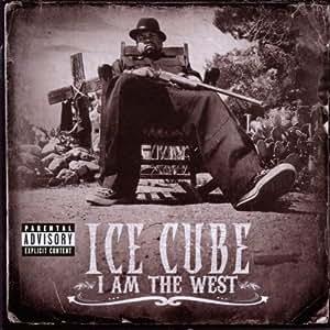 I Am The West [Explicit]