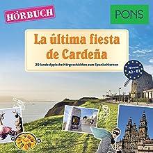 La última fiesta de Cardeña (PONS Hörbuch Spanisch): 20 landestypische Kurzgeschichten zum Spanischlernen Hörbuch von Sonsoles Gómez Cabornero Gesprochen von: Sacha Criado
