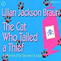 The Cat Who Tailed a Thief (       UNABRIDGED) by Lilian Jackson Braun Narrated by George Guidall
