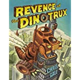 Revenge of the Dinotrux by Gall, Chris [2012]