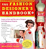The Fashion Designer's Handbook and Kit: Learn to Sew and Become a Designer in 33 Fabulous Projects