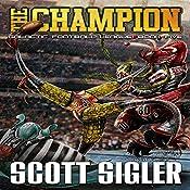 The Champion: Galactic Football League, Book 5 | Scott Sigler
