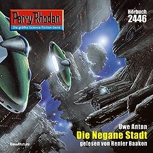 Die negane Stadt (Perry Rhodan 2446) Hörbuch