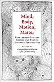 Mind, Body, Motion, Matter: Eighteenth-Century British and French Literary Perspectives
