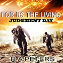 For Us the Living: Judgment Day Audiobook by R. A. Peters Narrated by Kevin Clay