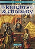 The World of Knights & Chivalry. (1841653829) by Gravett, Christopher