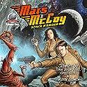 Mars McCoy Space Ranger, Volume One Audiobook by Andrew Salmon, Greg Gick, John Bear Ross Narrated by Patrick Nolan