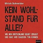 Kein Wohlstand für alle!? Wie sich Deutschland selber zerlegt und was wir dagegen tun können | Ulrich Schneider
