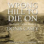 The Wrong Hill to Die On: An Alafair Tucker Mystery, Book 6 (       UNABRIDGED) by Donis Casey Narrated by Pam Ward