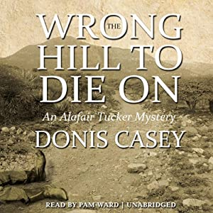 The Wrong Hill to Die On: An Alafair Tucker Mystery, Book 6 | [Donis Casey]