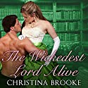 The Wickedest Lord Alive: Westruthers, Book 3 (       UNABRIDGED) by Christina Brooke Narrated by Elizabeth Wiley