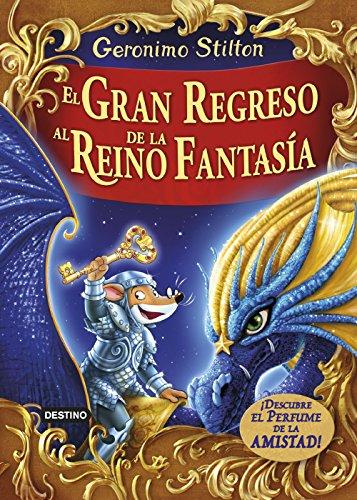 Especial. El Gran Regreso Al Reino De La Fantasía (Libros especiales de Geronimo Stilton)