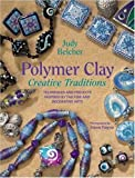Polymer Clay Creative Traditions: Techniques and Projects Inspired by the Fine and Decorative Arts cover image