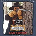 Mountain Cat: Wilderness Series, Book 18 Audiobook by David Thompson Narrated by Rusty Nelson