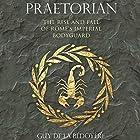 Praetorian: The Rise and Fall of Rome's Imperial Bodyguard Hörbuch von Guy de la Bédoyère Gesprochen von: Malk Williams