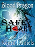 Safe Heart (Blood Dragon Book 1)