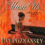 The Music of Us: Still Life with Memories, Book 3 | Uvi Poznansky