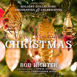Book Cover: A Very Vintage Christmas: Holiday Collecting, Decorating and Celebrating
