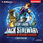 Secret Agent Jack Stalwart: Book 1: The Escape of the Deadly Dinosaur: USA | Elizabeth Singer Hunt