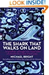 The Shark That Walks on Land: And Oth...