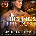 His Highness The Duke: Dragon Lords, Book 5 Audiobook by Michelle M. Pillow Narrated by Melissa Barr