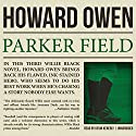Parker Field: A Willie Black Mystery, Book 3 (       UNABRIDGED) by Howard Owen Narrated by Kevin Kenerly