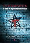 Tupamaros: El auge de la propaganda a...