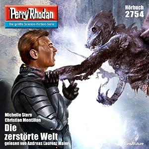Die zerstörte Welt (Perry Rhodan 2754) Hörbuch