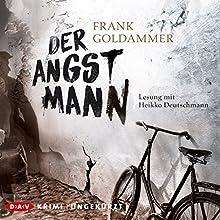 Der Angstmann Hörbuch von Frank Goldammer Gesprochen von: Heikko Deutschmann