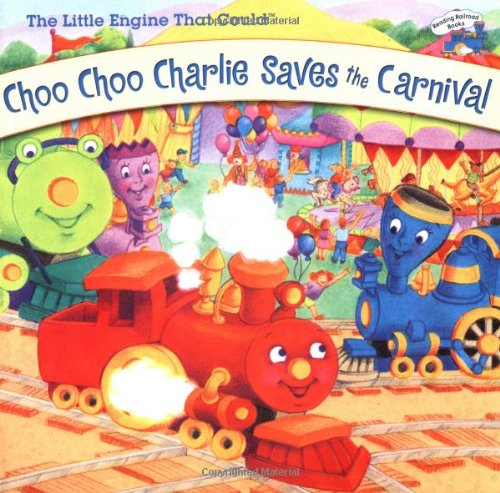 Choo Choo Charlie Saves the Carnival (Little Engine That Could)