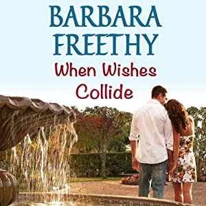 When Wishes Collide: Wish Series | [Barbara Freethy]