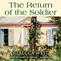 The Return of the Soldier (       UNABRIDGED) by Rebecca West Narrated by Nadia May