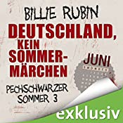 Deutschland, kein Sommermärchen. Juni (Pechschwarzer Sommer 3) | Billie Rubin