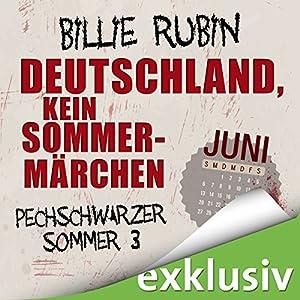Deutschland, kein Sommermärchen: Juni (Pechschwarzer Sommer 3) Audiobook