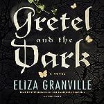Gretel and the Dark | Eliza Granville