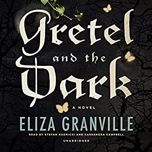 Gretel and the Dark | [Eliza Granville]