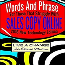 Words and Phrases for Those That Struggle with Sales Copy Online Audiobook by  Live A Change Narrated by Matt Kennedy