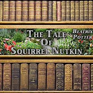 The Tale of Squirrel Nutkin Audiobook