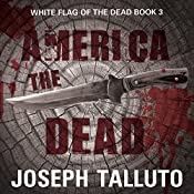 America the Dead: White Flag of the Dead, Book 3 | Joseph Talluto