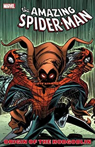 Spider-Man: Origin of the Hobgoblin by Roger Stern, Tom Defalco, Bill Mantlo and John Romita