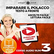Imparare il Polacco - Lettura Facile - Ascolto Facile - Testo a Fronte: Polacco Corso Audio Num. 3 [Learn Polish - Easy Reading - Easy Listening] |  Polyglot Planet
