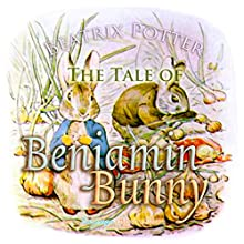 Benjamin Bunny (       UNABRIDGED) by Beatrix Potter Narrated by Josh Verbae