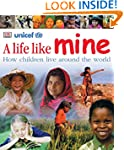 A Life Like Mine: How Children Live A...
